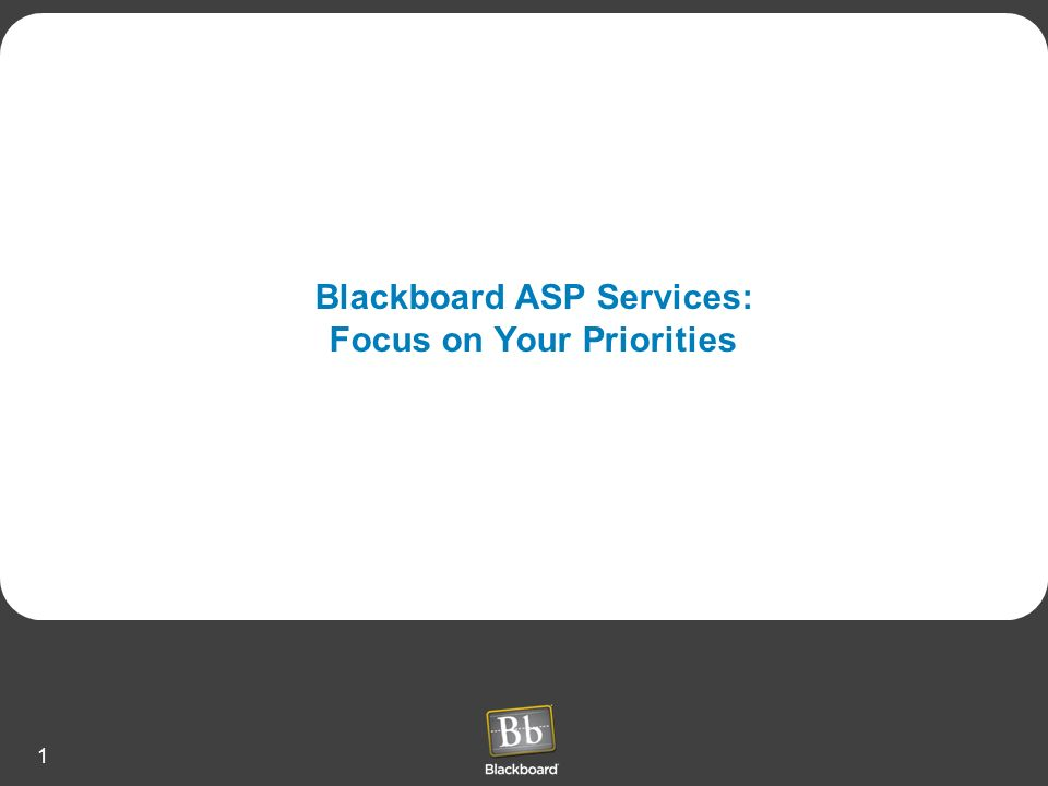 Blackboard ASP Services: Focus on Your Priorities