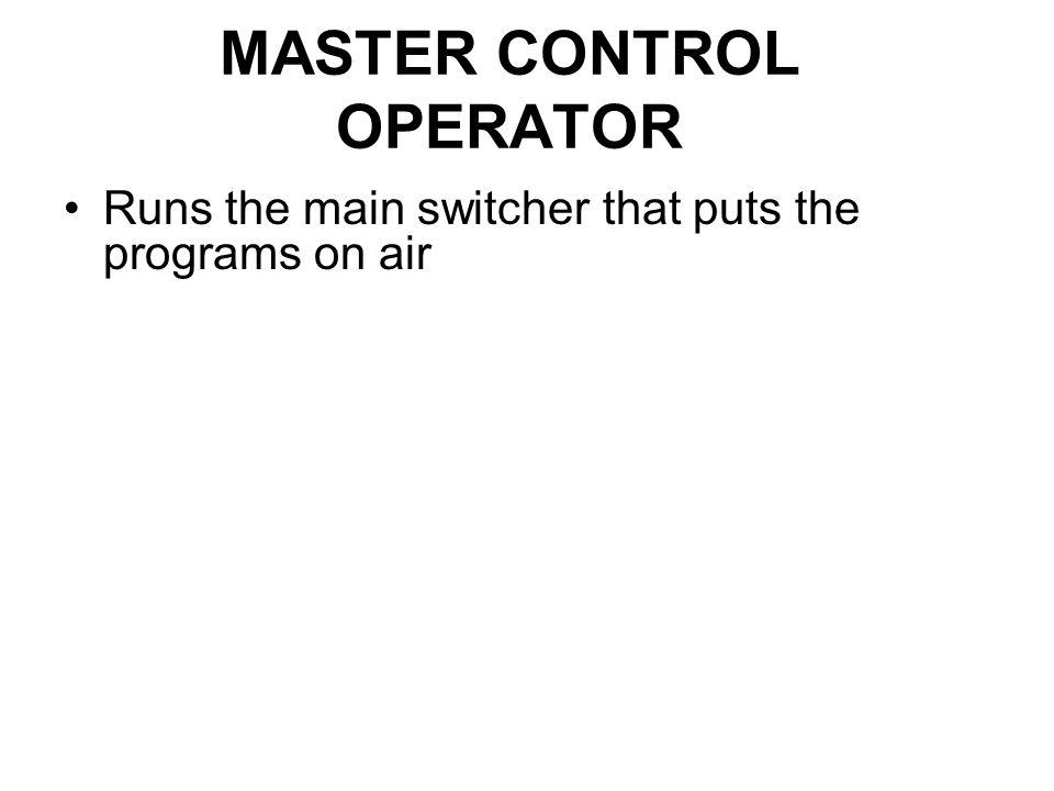 MASTER CONTROL OPERATOR