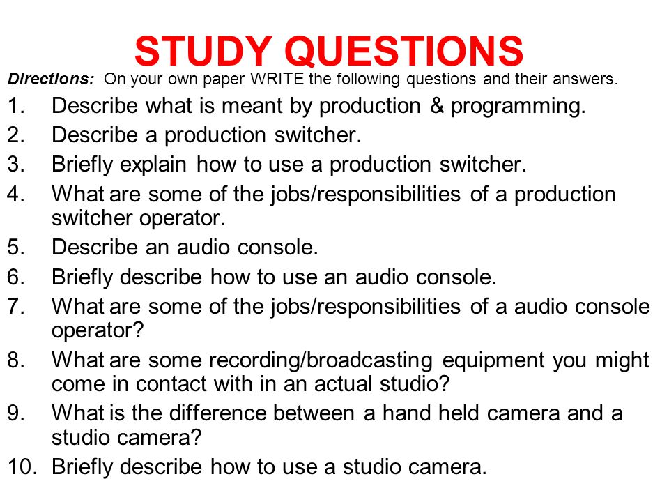 STUDY QUESTIONS Describe what is meant by production & programming.