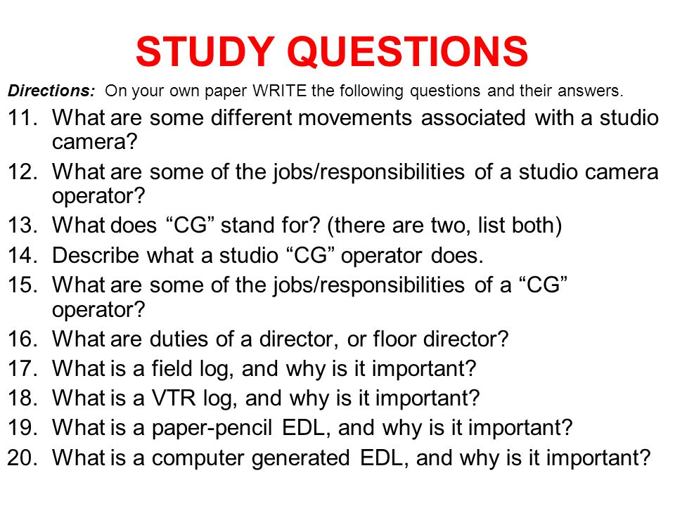 STUDY QUESTIONS Directions: On your own paper WRITE the following questions and their answers.