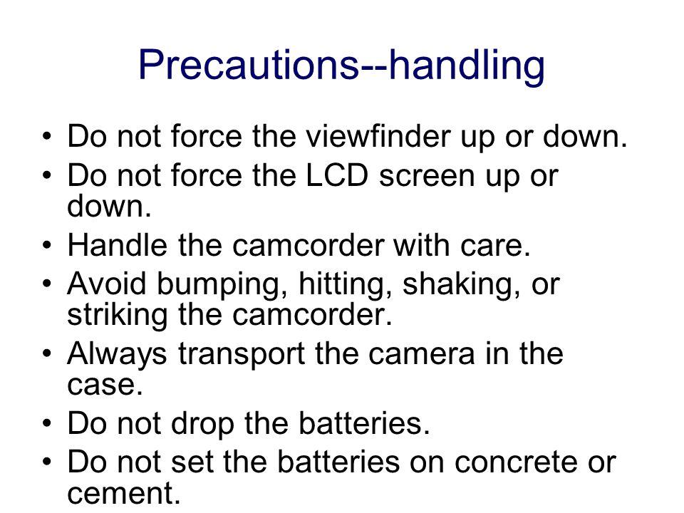 Precautions--handling
