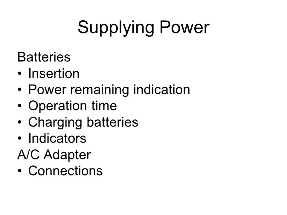Supplying Power Batteries Insertion Power remaining indication