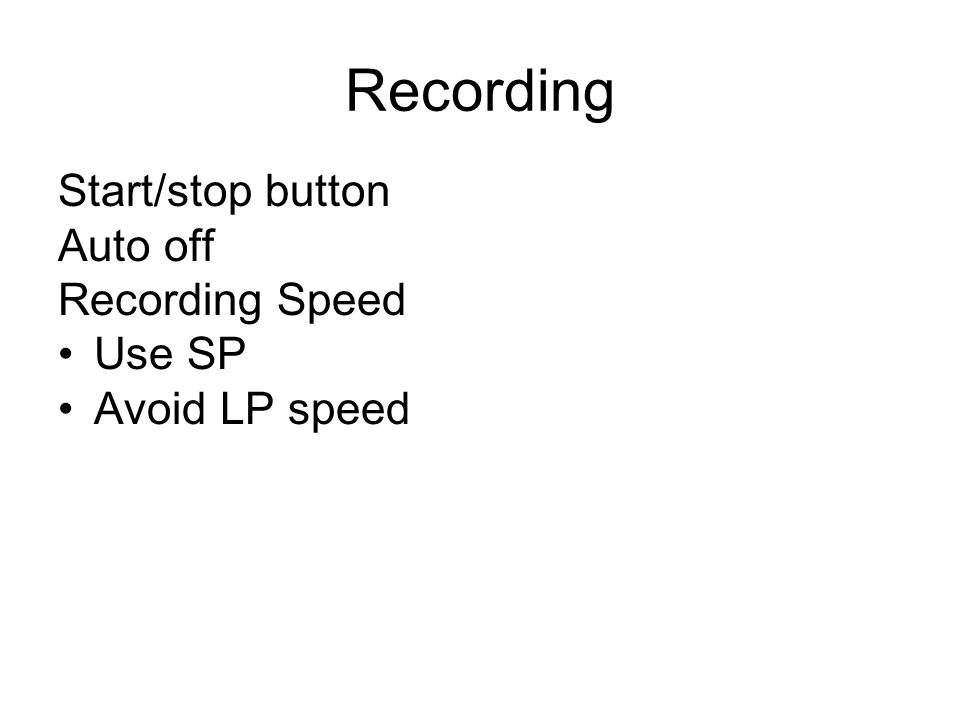 Recording Start/stop button Auto off Recording Speed Use SP