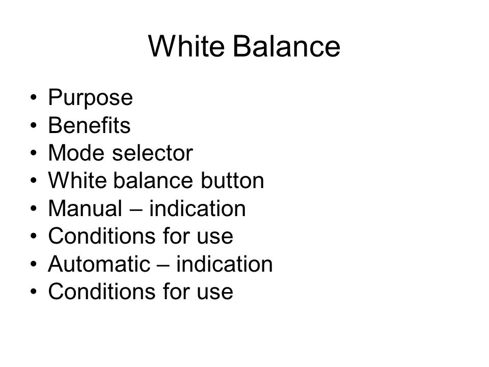 White Balance Purpose Benefits Mode selector White balance button