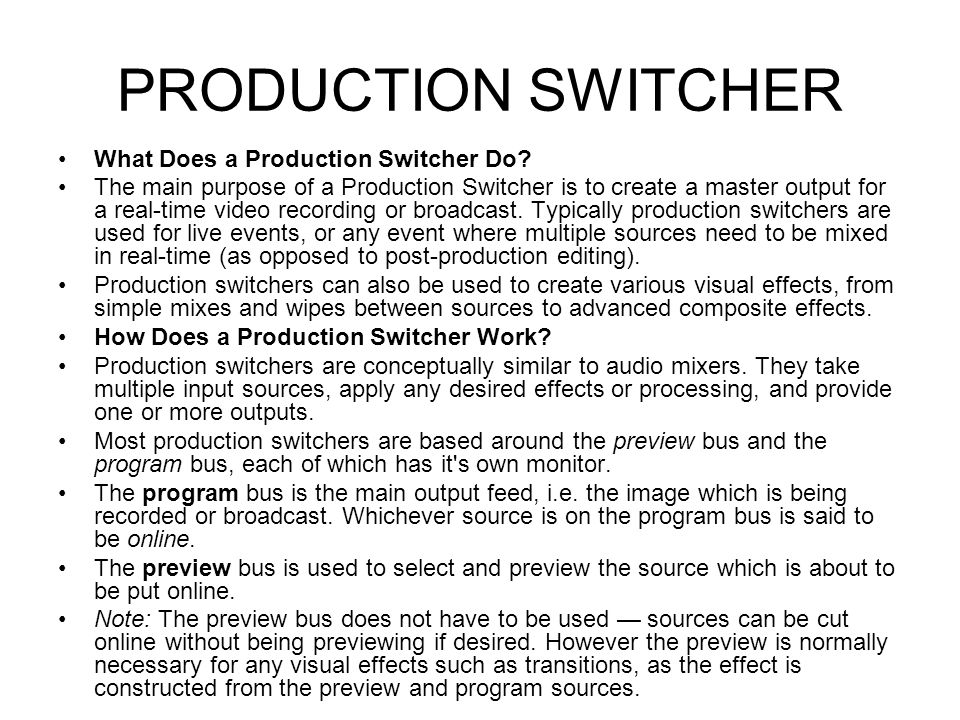 PRODUCTION SWITCHER What Does a Production Switcher Do