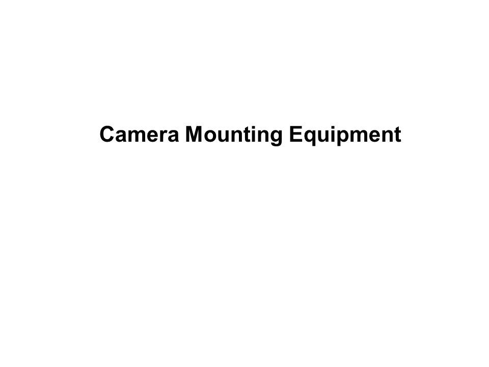 Camera Mounting Equipment