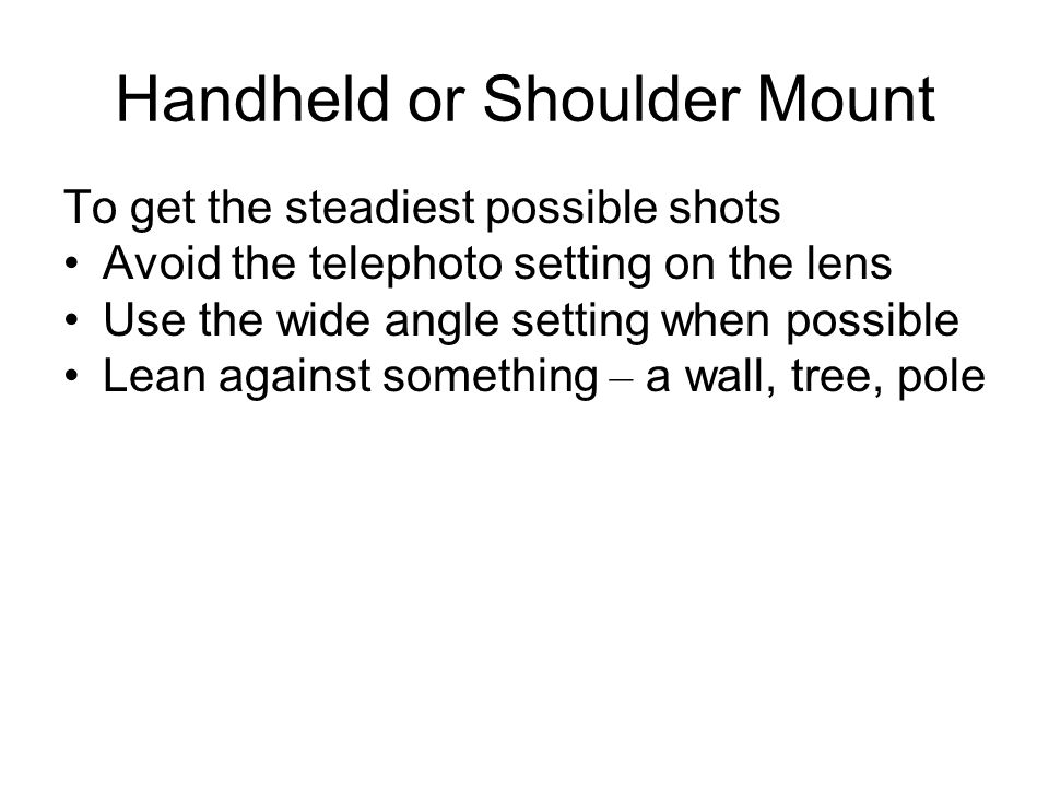 Handheld or Shoulder Mount