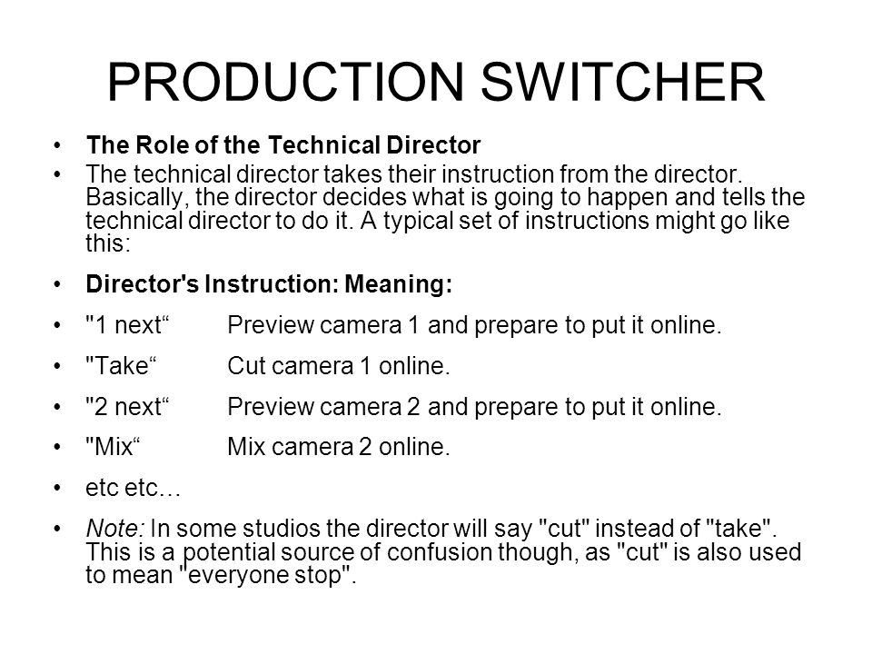 PRODUCTION SWITCHER The Role of the Technical Director