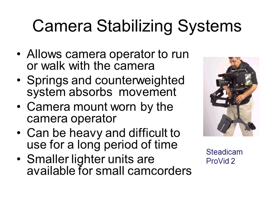 Camera Stabilizing Systems