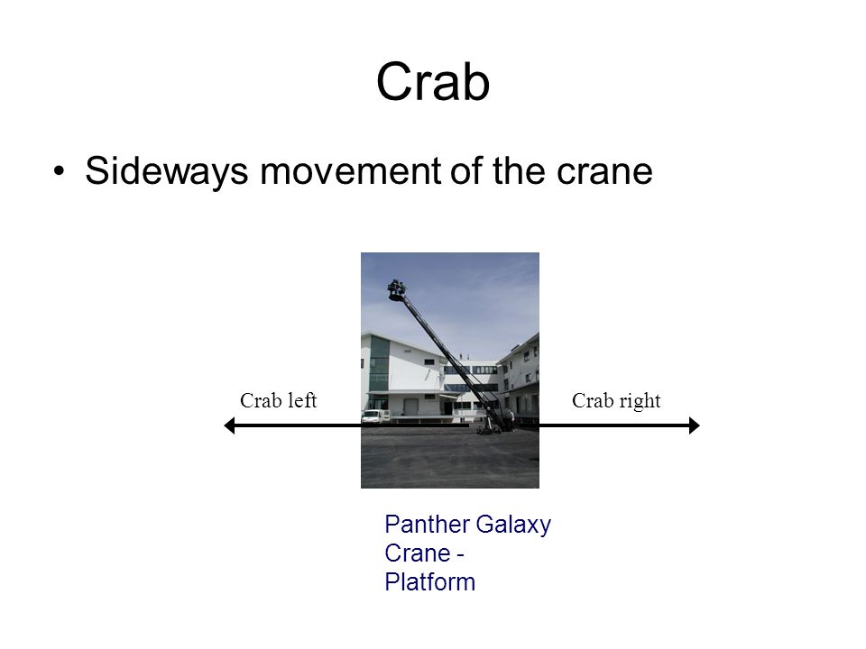 Crab Sideways movement of the crane Panther Galaxy Crane - Platform