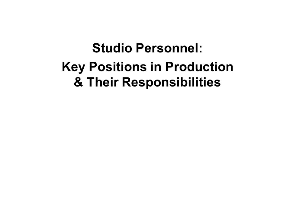 Studio Personnel: Key Positions in Production & Their Responsibilities