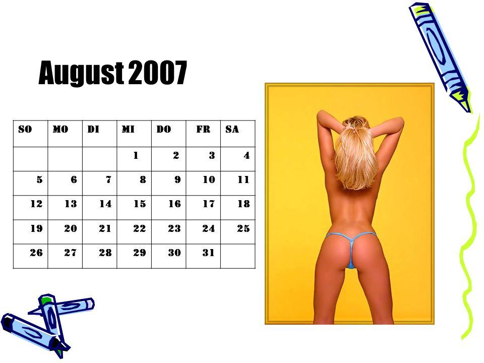 August 2007 So Mo Di Mi Do Fr Sa 1 2 3 4 5 6 7 8 9 10 11 12 13 14 15