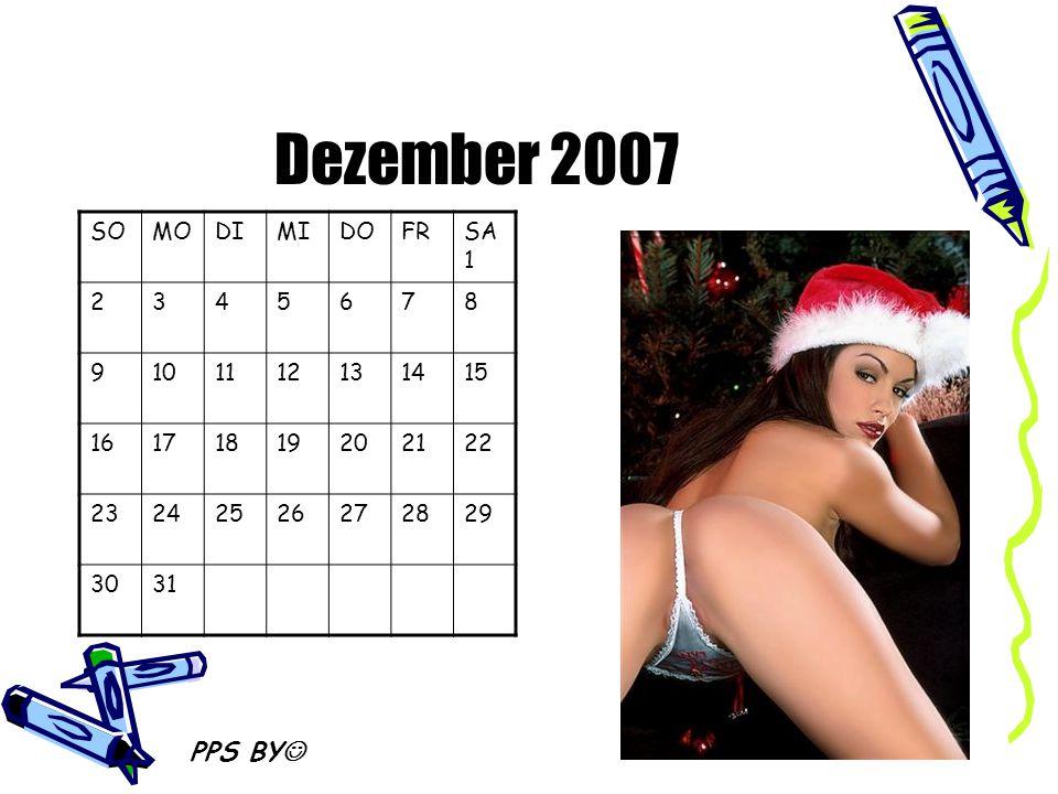 Dezember 2007 PPS BY SO MO DI MI DO FR SA1 2 3 4 5 6 7 8 9 10 11 12