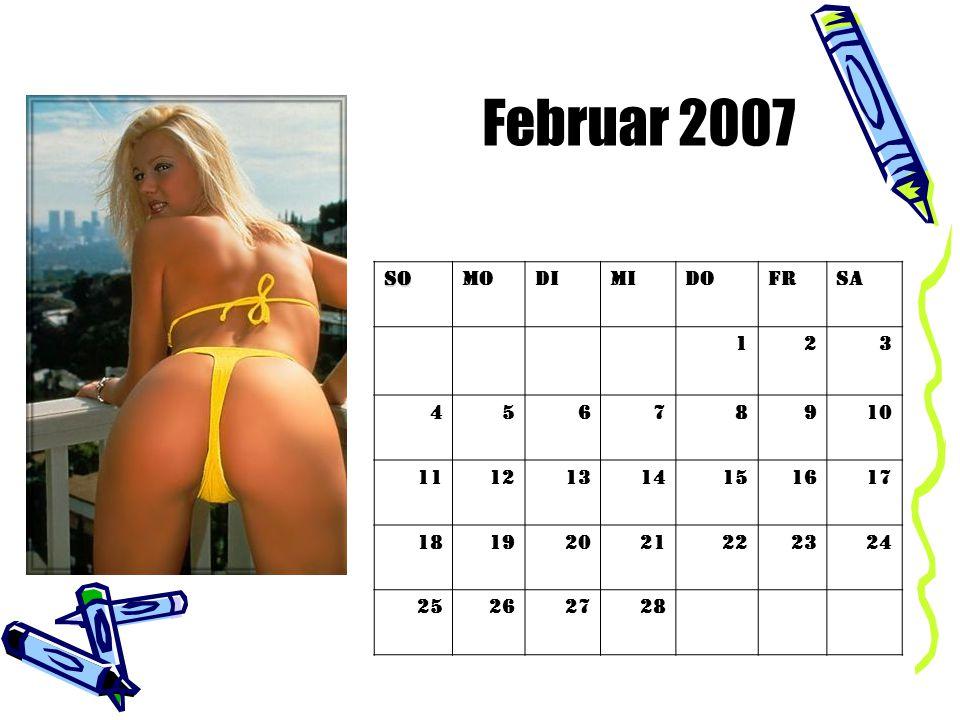 Februar 2007 So Mo Di Mi Do Fr Sa 1 2 3 4 5 6 7 8 9 10 11 12 13 14 15