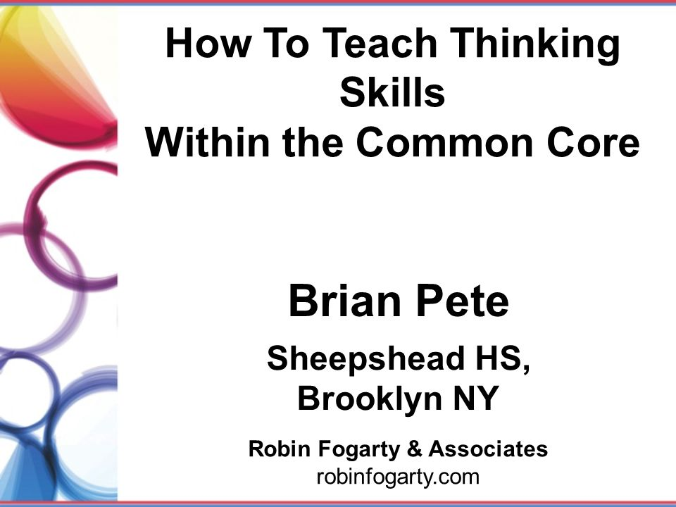 Brian Pete How To Teach Thinking Skills Within the Common Core