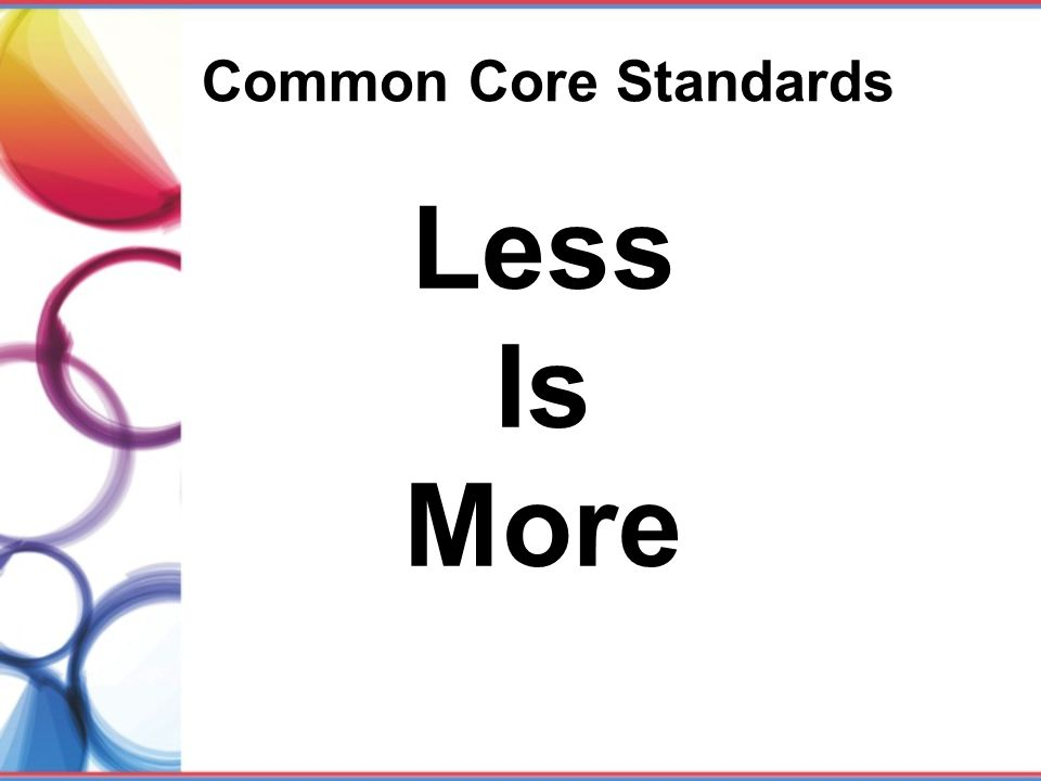 Common Core Standards Less Is More