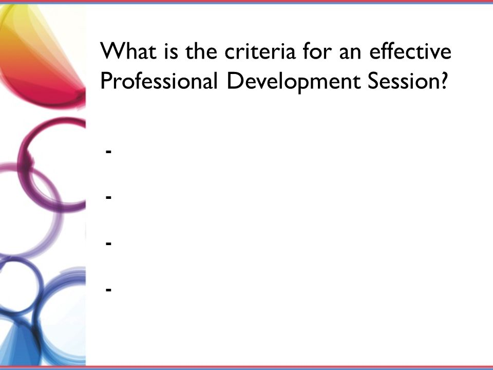 What is the criteria for an effective Professional Development Session