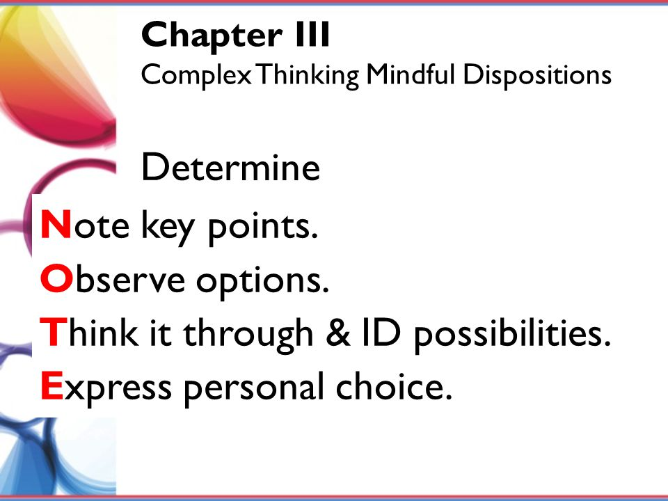 Think it through & ID possibilities. Express personal choice.