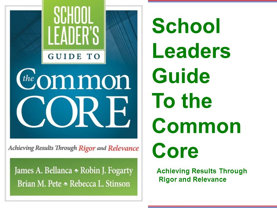 School Leaders Guide To the Common Core Achieving Results Through