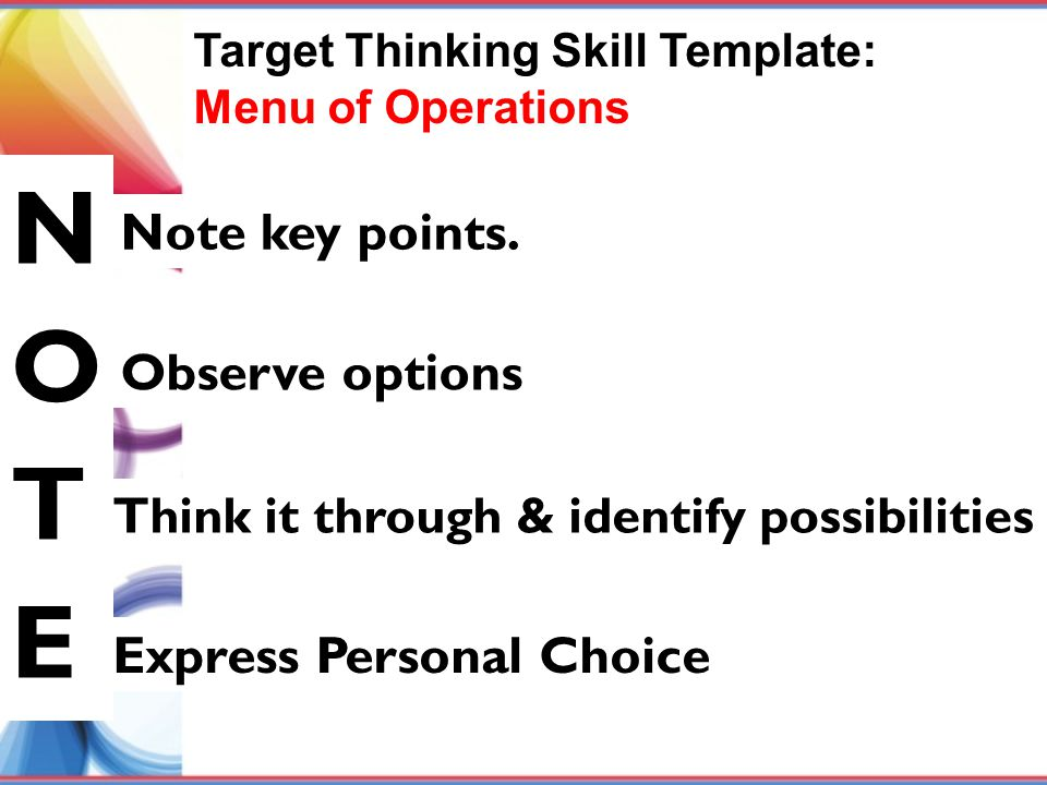 N O T E Note key points. Observe options Express Personal Choice