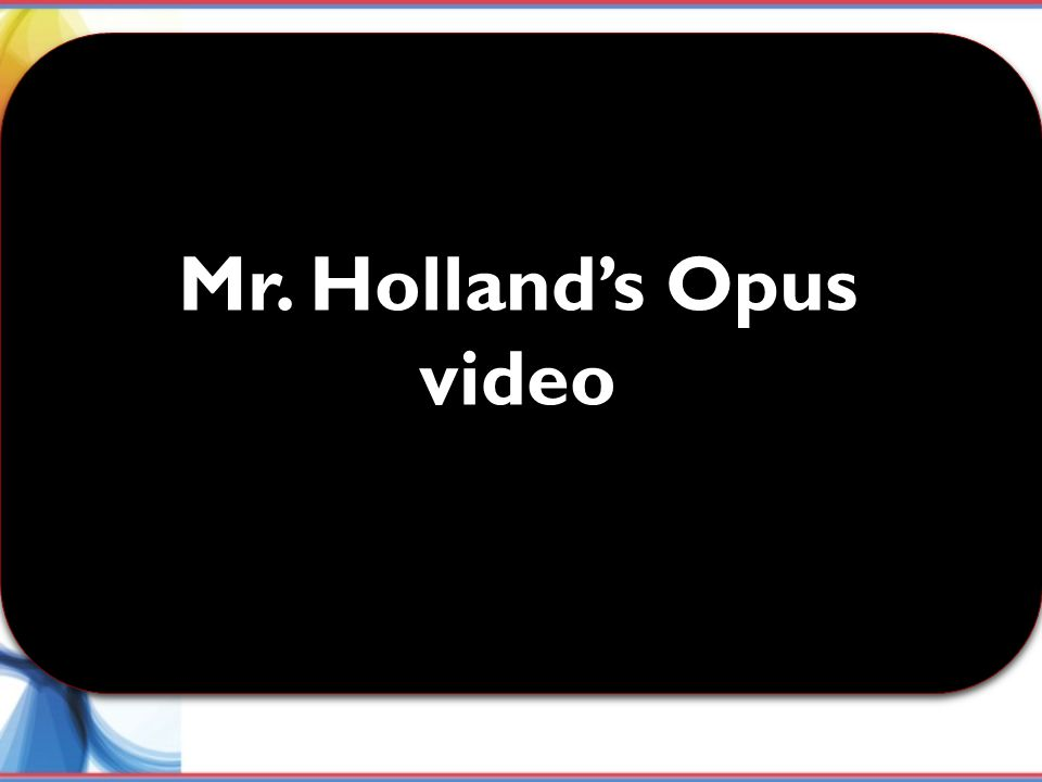 Mr. Holland's Opus video