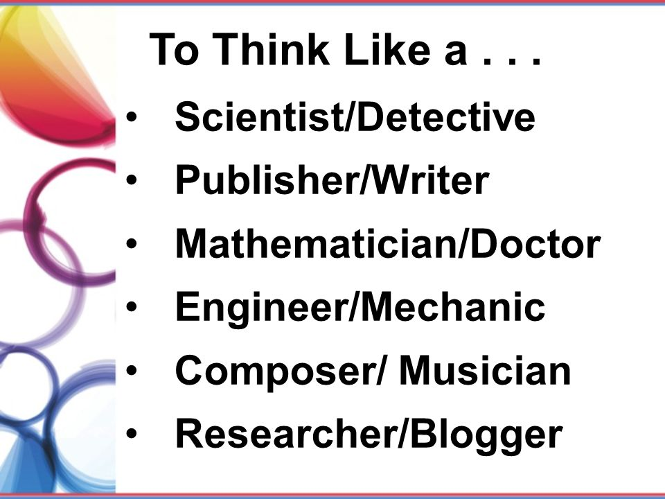 To Think Like a . . . Scientist/Detective Publisher/Writer