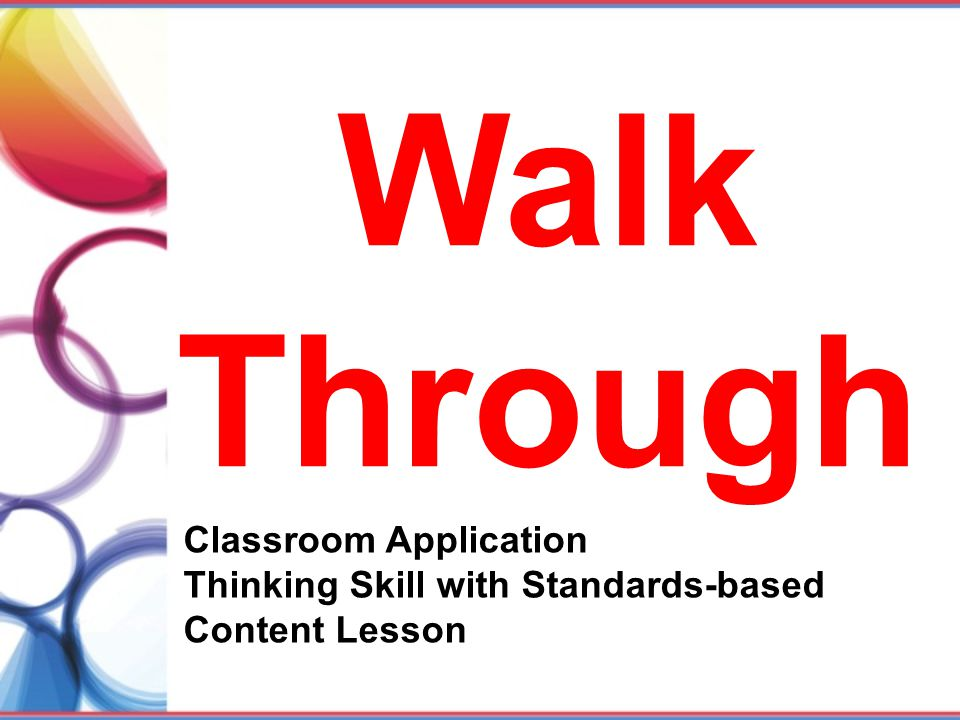 Walk Through Classroom Application Thinking Skill with Standards-based