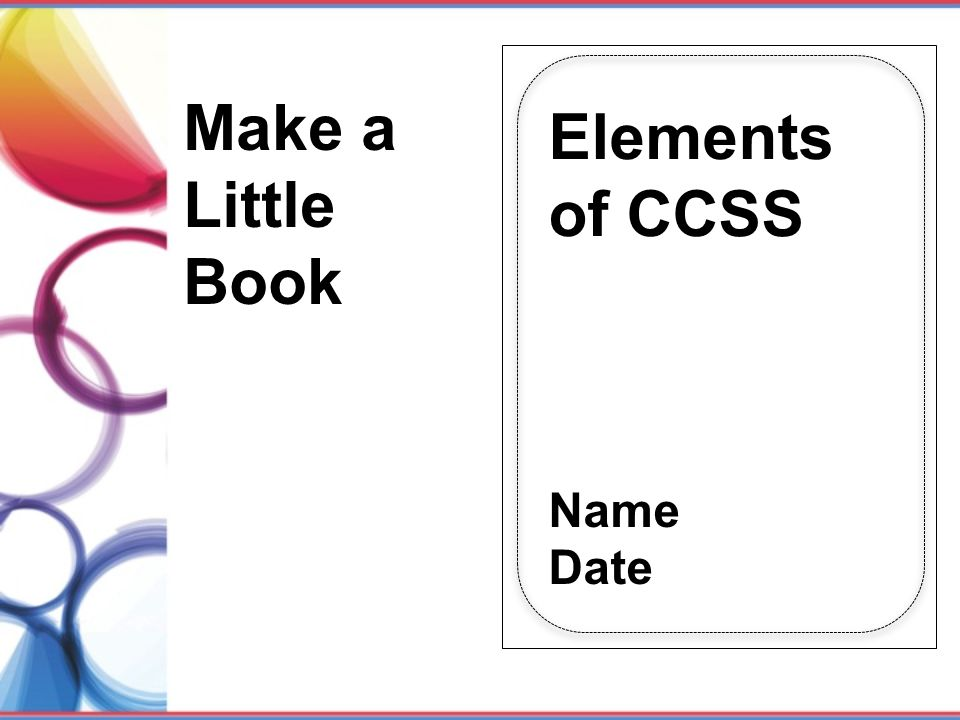 Make a Elements of CCSS Little Book Name Date 800.213.9246