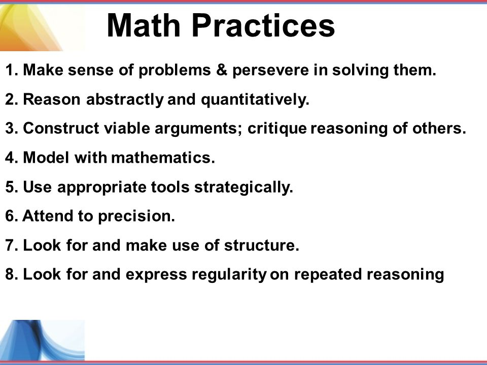 Math Practices 1. Make sense of problems & persevere in solving them.