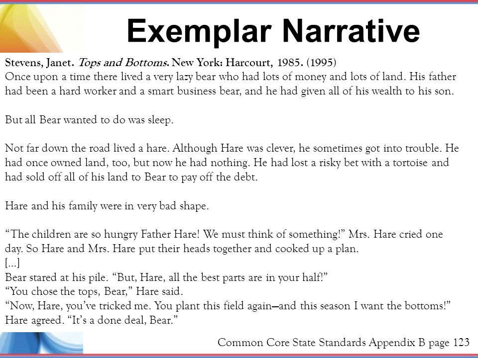 Exemplar Narrative Stevens, Janet. Tops and Bottoms. New York: Harcourt, 1985. (1995)