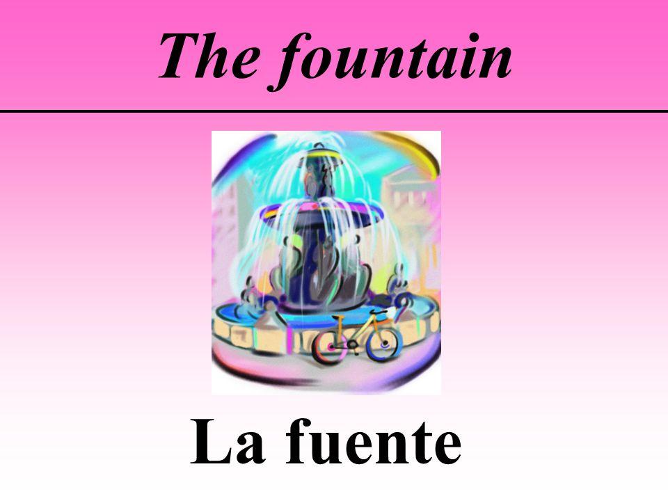 The fountain La fuente