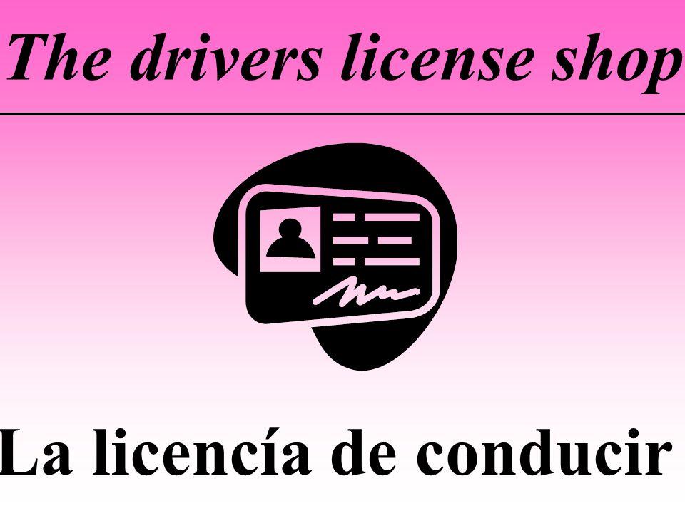 The drivers license shop La licencía de conducir