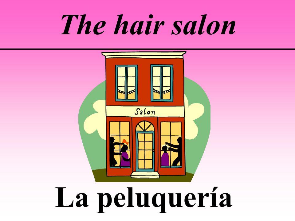 The hair salon La peluquería