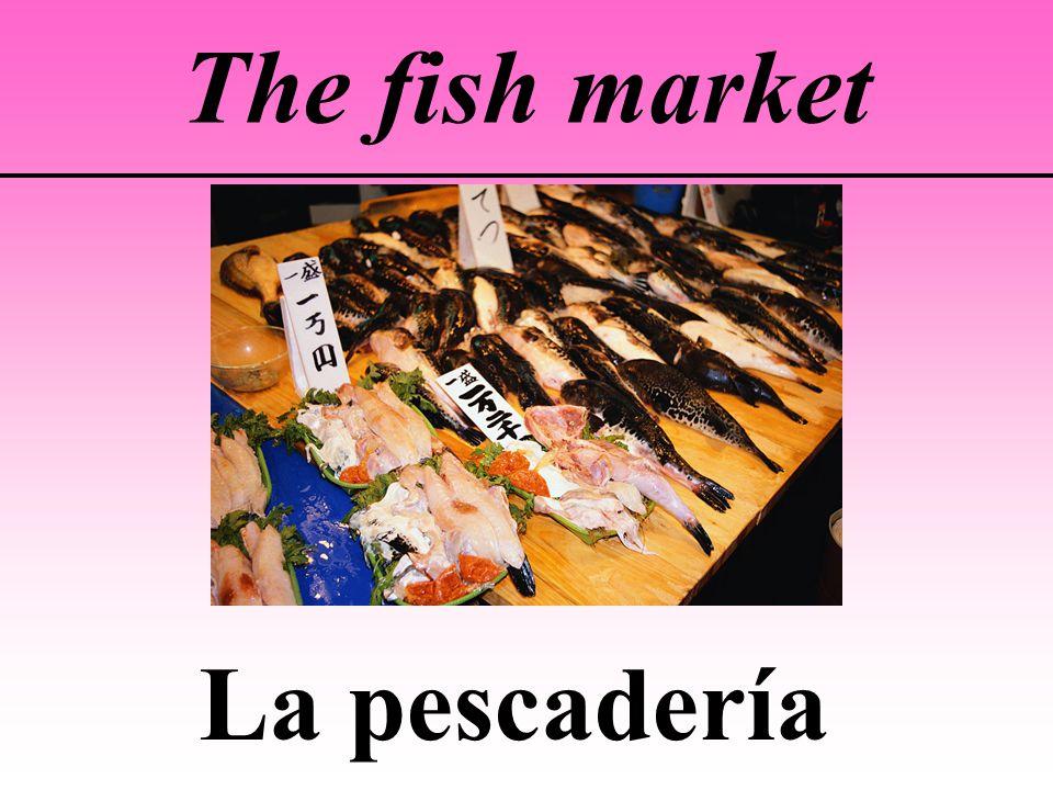 The fish market La pescadería