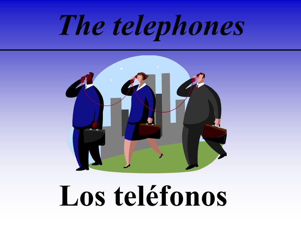 The telephones Los teléfonos