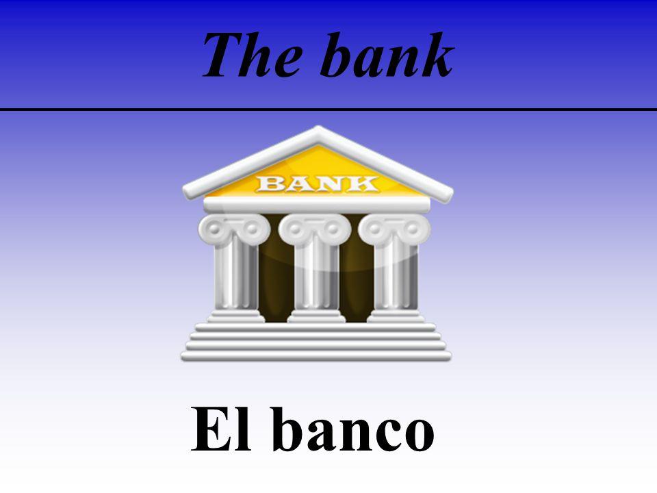 The bank El banco
