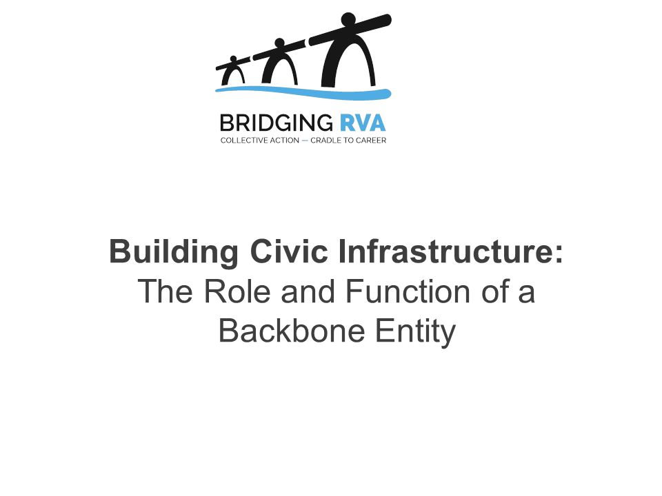 Building Civic Infrastructure: The Role and Function of a Backbone Entity