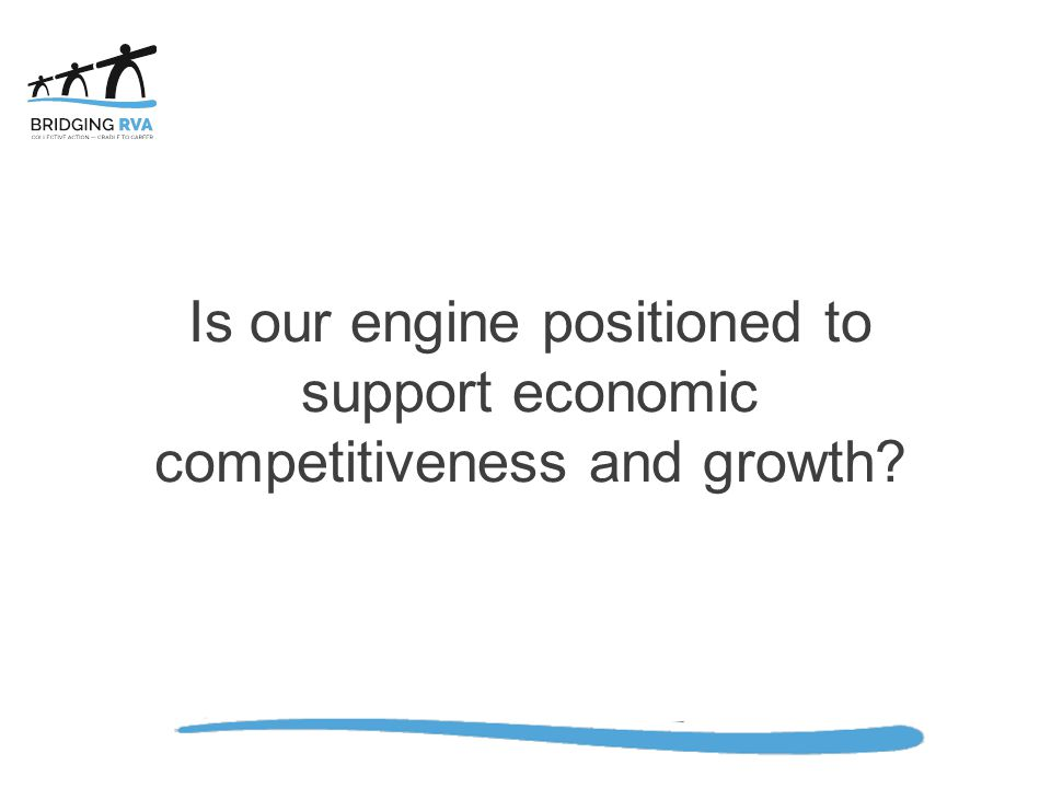 Is our engine positioned to support economic competitiveness and growth