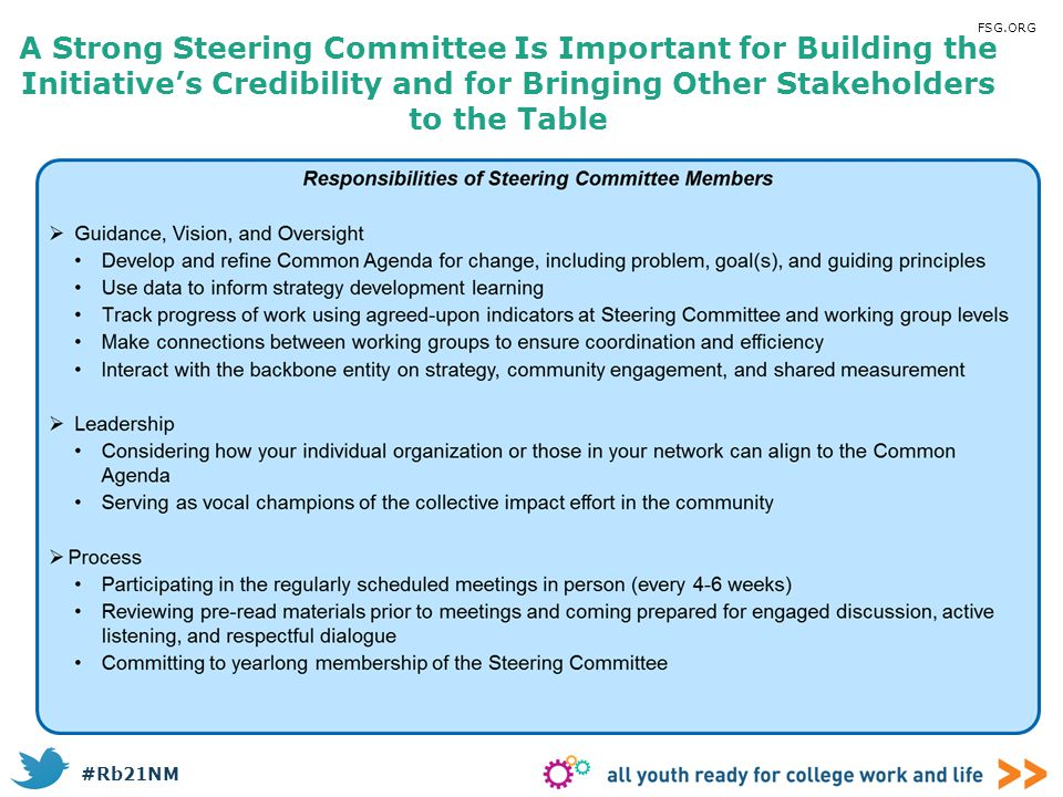 FSG.ORG A Strong Steering Committee Is Important for Building the Initiative's Credibility and for Bringing Other Stakeholders to the Table.