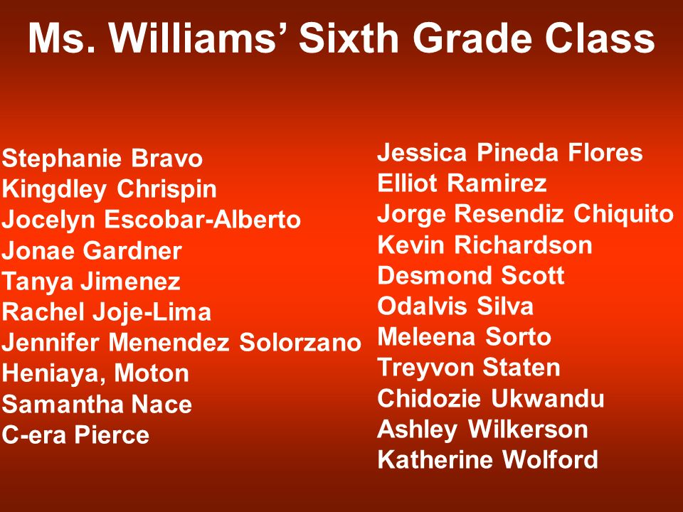Ms. Williams' Sixth Grade Class