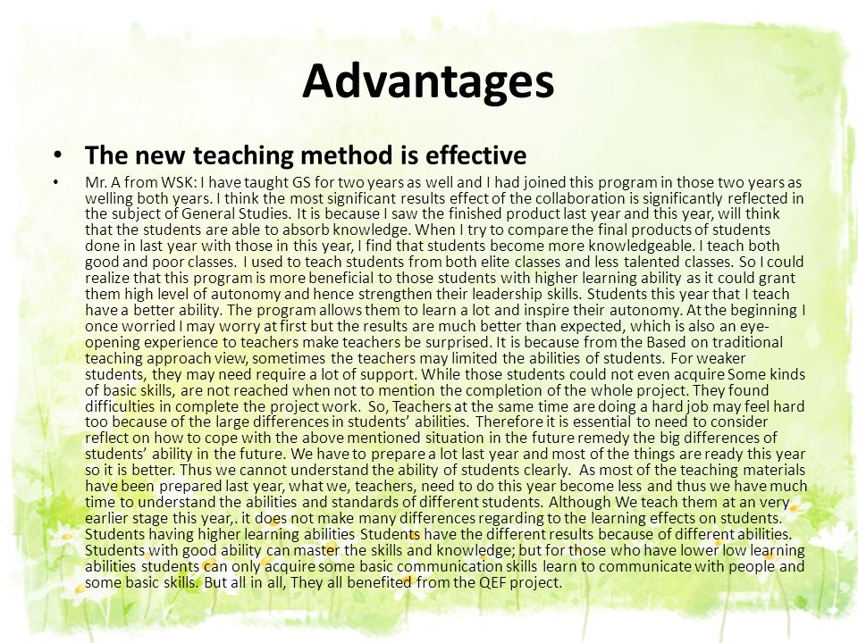 Advantages The new teaching method is effective