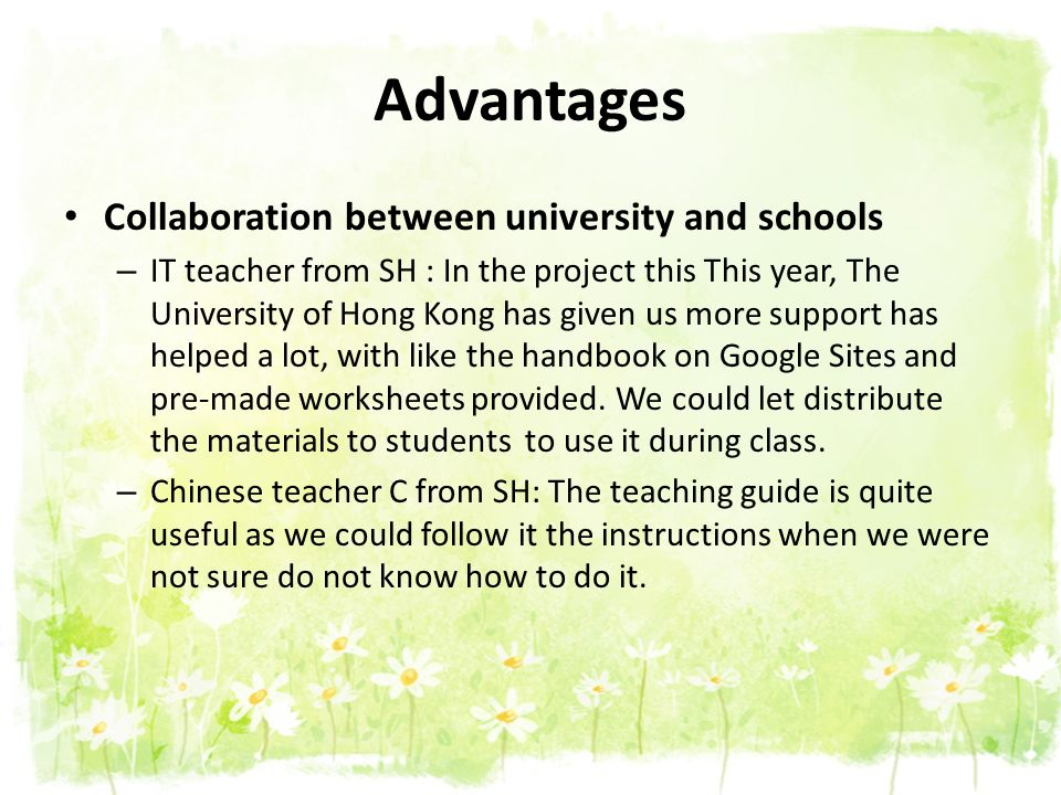 Advantages Collaboration between university and schools