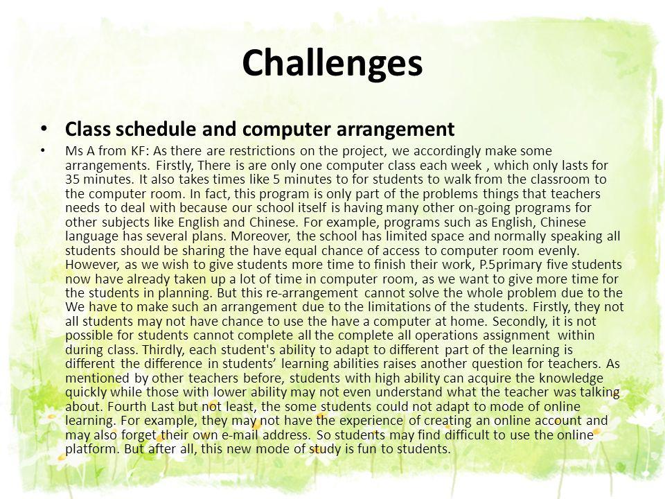 Challenges Class schedule and computer arrangement