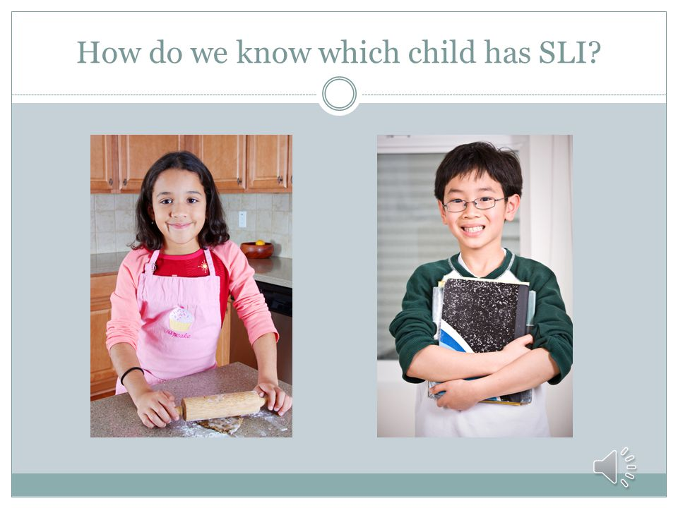 How do we know which child has SLI