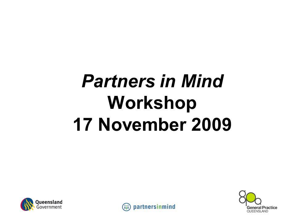 Partners in Mind Workshop 17 November 2009