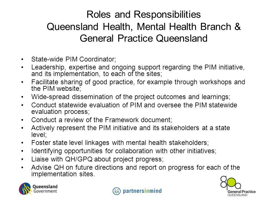 Roles and Responsibilities Queensland Health, Mental Health Branch & General Practice Queensland