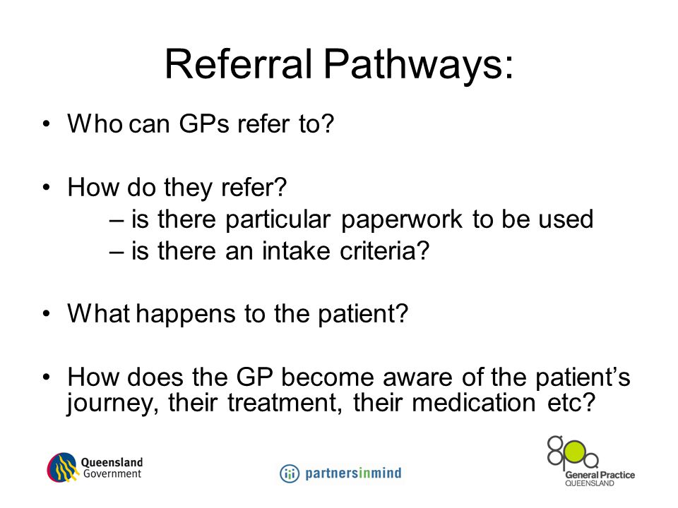 Referral Pathways: Who can GPs refer to How do they refer