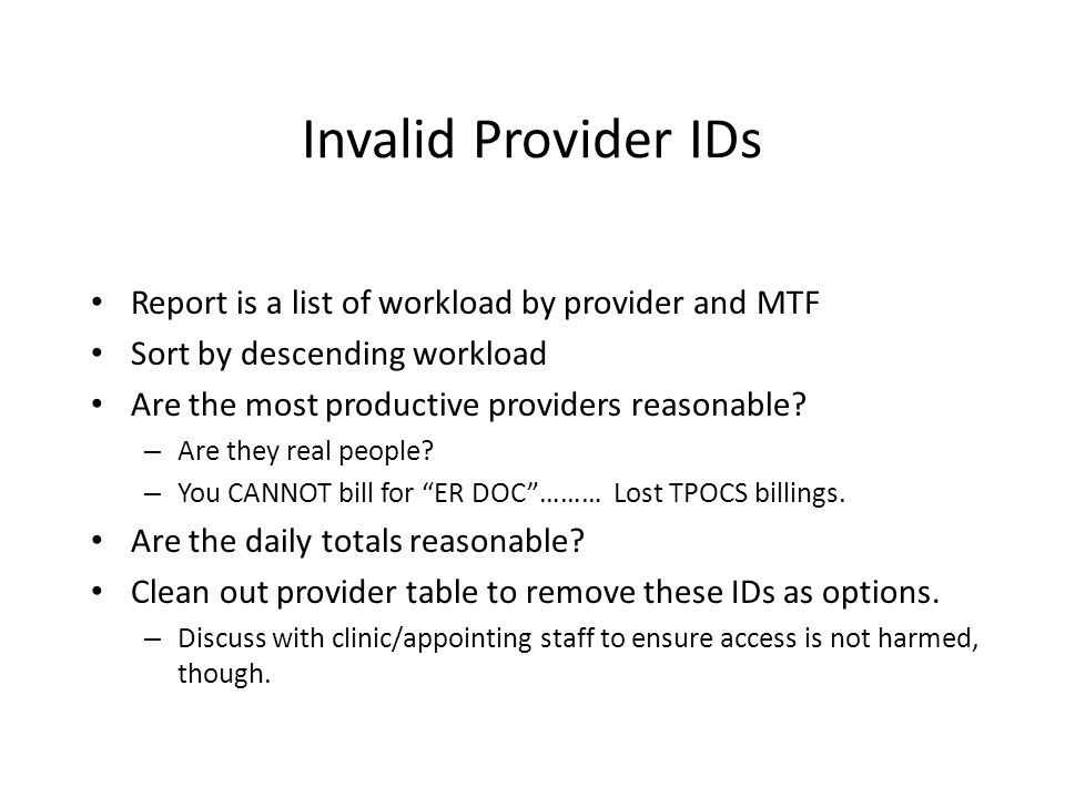 Invalid Provider IDs Report is a list of workload by provider and MTF
