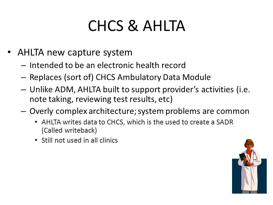 CHCS & AHLTA AHLTA new capture system