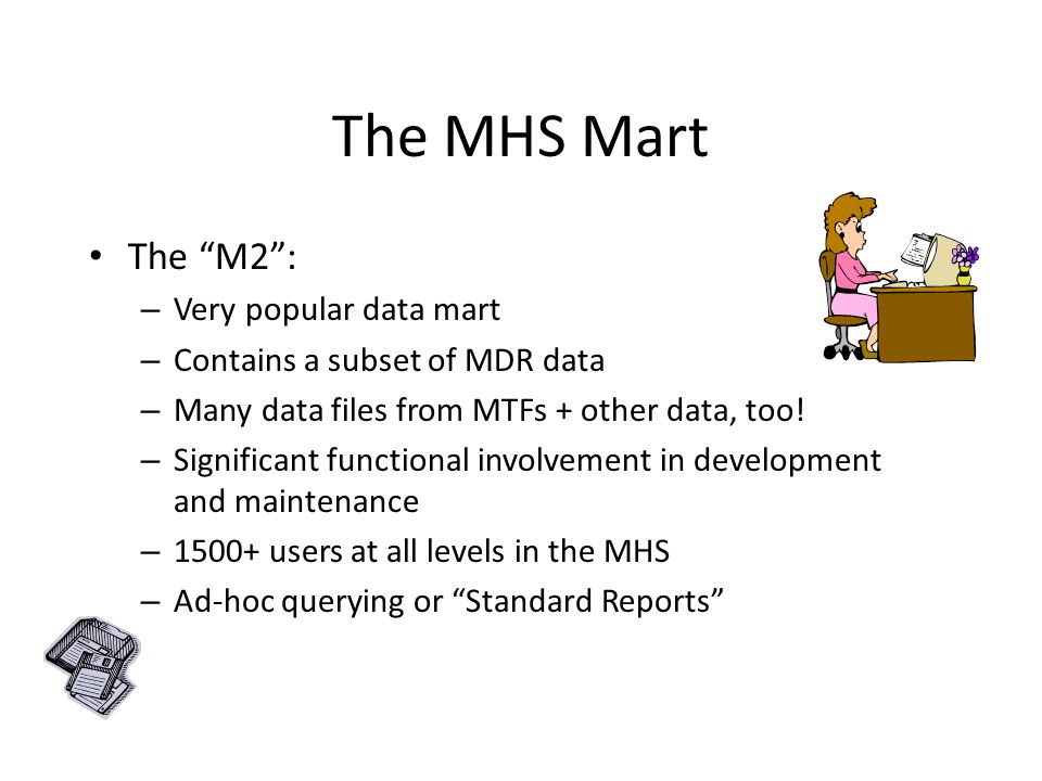 The MHS Mart The M2 : Very popular data mart